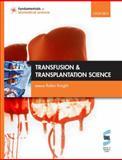 Transfusion and Transplantation Science, Robin Knight, 0199533288