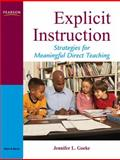 Explicit Instruction : Strategies for Meaningful Direct Teaching, Goeke, Jennifer L., 0205533280