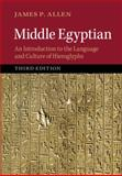 Middle Egyptian : An Introduction to the Language and Culture of Hieroglyphs, Allen, James P., 1107663288