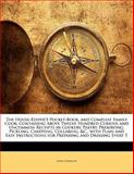 The House-Keeper's Pocket-Book, and Compleat Family Cook, Sarah Harrison, 1141843285