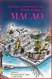 Gaming, Governance and Public Policy in Macao, Lam, Newman M. K., 9888083287