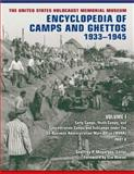 The United States Holocaust Memorial Museum Encyclopedia of Camps and Ghettos, 1933-1945 Vol. 1 : Early Camps, Youth Camps, and Concentration Camps and Subcamps under the SS-Business Administration Main Office (WVHA), , 0253353289