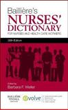 Bailliere's Nurses' Dictionary : For Nurses and Health Care Workers, Weller, Barbara F., 0702053287
