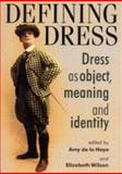 Defining Dress : Dress as Object, Meaning and Identity, , 0719053285