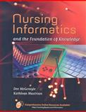 Nursing Informatics and the Foundation of Knowledge, McGonigle, Dee and Mastrian, Kathleen, 0763753289