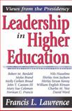 Leadership in Higher Education : Views from the Presidency, Lawrence, Francis L., 0765803283