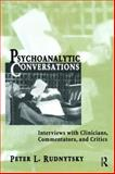 Psychoanalytic Conversations : Interviews with Clinicians, Commentators and Critics, Peter L. Rudnytsky, 0881633283