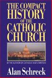 The Compact History of the Catholic Church, Schreck, Alan, 0892833289