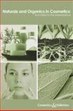 Naturals and Organics in Cosmetics : From R and D to the Marketplace, Various Industry Experts, 1932633286