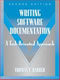 Writing Software Documentation : A Task-Oriented Approach, Barker, Thomas T., 0321103289