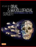 Atlas of Oral and Maxillofacial Surgery, Kademani, Deepak and Tiwana, Paul, 1455753289