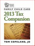 Family Child Care 2013 Tax Companion, Tom, Tom Copeland, JD, 1605543284