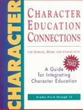 Character Education Connections for School, Home and Community : A Guide for Integrating Character Education, Sterling, Diane and Archibald, Georgia, 1887943285