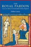 The Royal Pardon : Access to Mercy in Fourteenth-Century England, Lacey, Helen, 190315328X