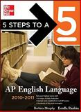 5 Steps to a 5 AP English Language, 2010-2011 Edition, Rankin, Estelle and Murphy, Barbara, 0071623280