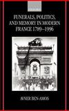 Funerals, Politics, and Memory in Modern France, 1789-1996, Ben-Amos, Avner, 0198203284