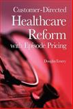 Customer-Directed Healthcare Reform with Episode Pricing 9780324303285