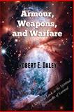 Armour, Weapons, and Warfare, Robert Daley, 0615773281
