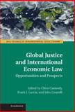 Global Justice and International Economic Law : Opportunities and Prospects, , 1107013283