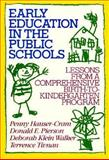 Early Education in the Public Schools : Lessons from a Comprehensive Birth-to-Kindergarten Program, Hauser-Cram, Penny and Pierson, Donald E., 1555423280