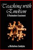 Teaching with Emotion : A Postmodern Enactment, Zembylas, Michalinos, 1593113285