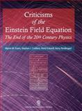 Criticisms of the Einstein Field Equation : End of 20th Century Physics, Evans, Myron and Crothers, Stephen, 1907343288