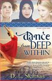 Dance from Deep Within, Dina L. Sleiman, 1939023289