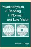 Psychophysics of Reading in Normal and Low Vision, Legge, Gordon E., 0805843280