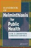 Handbook of Helminthiasis for Public Health, Crompton, D. W. T. and Crompton, D.W.T, 0849333288