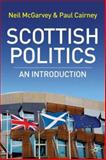 Scottish Politics : An Introduction, McGarvey, Neil and Cairney, Paul, 1403943281