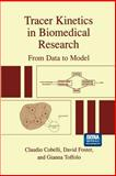 Tracer Kinetics in Biomedical Research : From Data to Model, Cobelli, Claudio and Foster, David, 1475773285