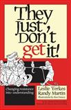 They Just Don't Get It!, Leslie Yerkes and Randy Martin, 157675328X