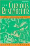 The Curious Researcher : A Guide to Writing Research Papers, Ballenger, Bruce P., 0205273289