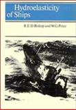 Hydroelasticity of Ships, Bishop, R. E. D. and Price, W. G., 0521223288
