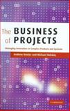 The Business of Projects : Managing Innovation in Complex Products and Systems, Davies, Andrew and Hobday, Michael, 0521843286