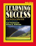 Learning Success : Being Your Best at College, Wahlstrom, Carl M. and Williams, Brian K., 0534573282