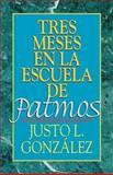 Tres Meses en la Escuela de Patmos, Justo L. González, 0687033284
