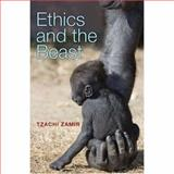 Ethics and the Beast : A Speciesist Argument for Animal Liberation, Zamir, Tzachi, 069113328X