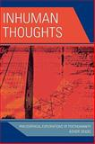 Inhuman Thoughts : Philosophical Explorations of Posthumanity, Seidel, Asher, 0739123289