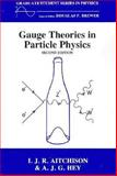 Gauge Theories in Particle Physics, Aitchison, Ian J. and Hey, A. J., 0852743289