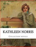 Kathleen Norris, Collection Novels, Kathleen Norris, 1500403288