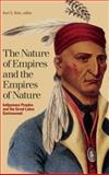The Nature of Empires and the Empires of Nature : Indigenous Peoples and the Great Lakes Environment, , 1554583284