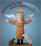 Welcome to the South Seas : Contemporary New Zealand Art for Young People, O'Brien, Gregory and O'Brien, Gregory, 1869403282