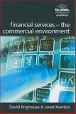 Financial Services : The Commercial Environment, Bateson, Claire and Brighouse, David, 1906403287