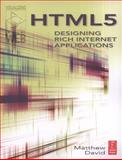 Html5 : Designing Rich Internet Applications, David, Matthew, 0240813286