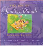The Joy of Family Rituals, Barbara Biziou, 0312253281