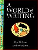 A World of Writing, Jones, Alyse W. and Jones, Lee Brewer, 0321163281
