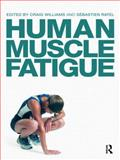 Human Muscle Fatigue, Williams, Jane and Williams, Craig, 0415453283