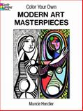 Color Your Own Modern Art Masterpieces, Muncie Hendler, 0486293289