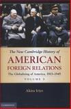 The Globalizing of America, 1913-1945, Akira Iriye, 0521763282